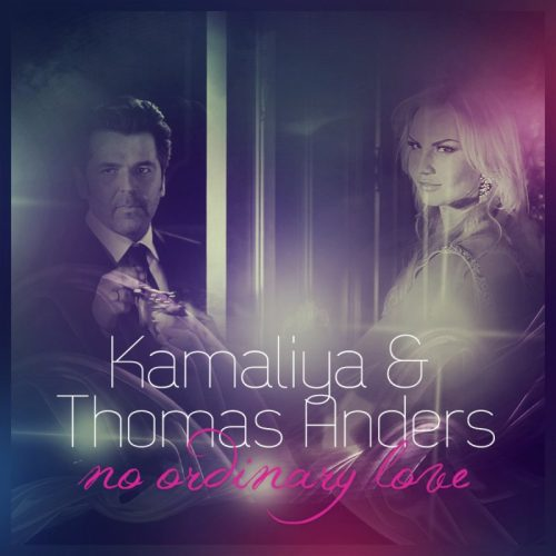 Thomas Anders & Kamaliya - No Ordinary Love [Сингл!]